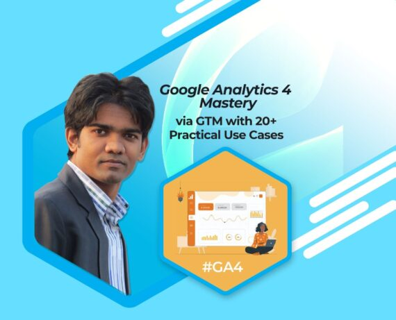 Google Analytics 4 Mastery with 20+ Practical Use Cases