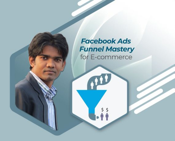 Facebook Ads Funnel Mastery for Ecommerce